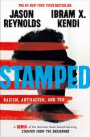 Cover image for Stamped [kit] : racism, antiracism, and you / written by Jason Reynolds ; adapted from Stamped from the beginning by and with an introduction from Ibram X. Kendi.