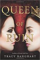 Cover image for Queen of ruin / Tracy Banghart.