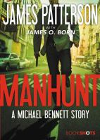 Cover image for Manhunt / James Patterson with James O. Born.