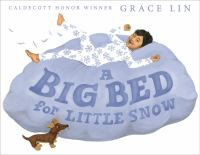 Cover image for A big bed for Little Snow / by Grace Lin.
