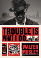 Imagen de portada para Trouble is what I do / Walter Mosley.