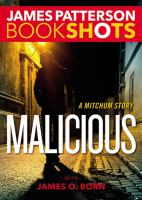 Cover image for Malicious : a Mitchum story / James Patterson with James O. Born.