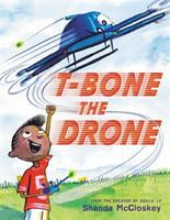 Cover image for T-Bone the drone / Shanda McCloskey.