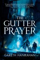 Cover image for The gutter prayer : Book one of the Black Iron Legacy / Gareth Hanrahan.