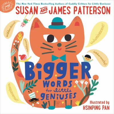 Cover image for Bigger words for little geniuses / Susan and James Patterson ; illustrated by Hsinping Pan.