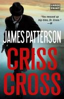 Cover image for Criss Cross [text (large print)] / James Patterson.