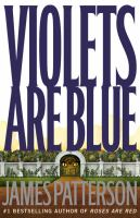 Cover image for Violets are blue / by James Patterson.
