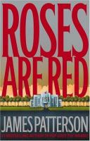 Cover image for Roses are red / by James Patterson.