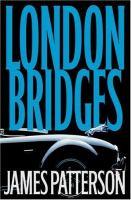 Cover image for London bridges / by James Patterson.