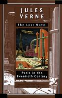 Cover image for Paris in the twentieth century / Jules Verne ; translated by Richard Howard ; introduction by Eugen Weber.