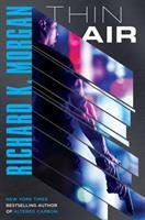 Cover image for Thin air / Richard K. Morgan.