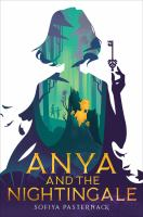 Cover image for Anya and the nightingale / by Sofiya Pasternack.