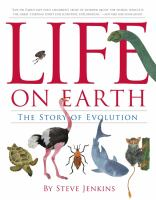 Cover image for Life on earth : the story of evolution / by Steve Jenkins.