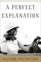 Cover image for A perfect explanation / Eleanor Anstruther.