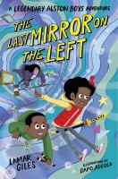 Imagen de portada para The last mirror on the left / by Lamar Giles ; illustrations by Dapo Adeola.