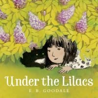 Cover image for Under the lilacs / E.B. Goodale.