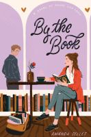 Cover image for By the book : a novel of prose and cons / Amanda Sellet.