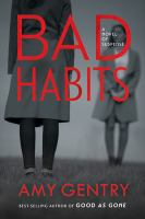 Cover image for Bad habits / Amy Gentry.