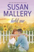 Cover image for Hold me / Susan Mallery.