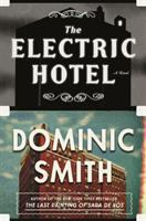 Cover image for The electric hotel / Dominic Smith.