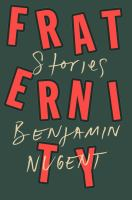 Cover image for Fraternity : stories / Benjamin Nugent.