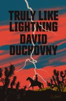 Cover image for Truly like lightning / David Duchovny.