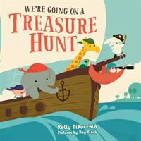 Cover image for We're going on a treasure hunt / Kelly DiPucchio ; pictures by Jay Fleck.