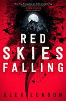 Cover image for Red skies falling / Alex London.