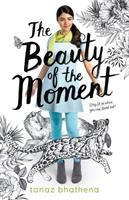 Cover image for The beauty of the moment / Tanaz Bhathena.