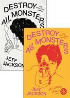 Cover image for Destroy all monsters : the last rock novel / Jeff Jackson.