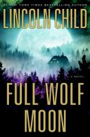 Cover image for Full wolf moon / Lincoln Child.