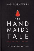 Imagen de portada para The handmaid's tale / Margaret Atwood ; art & adaptation, Renée Nault.