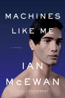 Cover image for Machines like me / Ian McEwan.