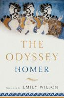 Cover image for The Odyssey / Homer ; translated by Emily Wilson.
