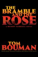 Cover image for The bramble and the rose : a Henry Farrell novel / Tom Bouman.