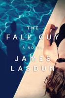 Cover image for The fall guy / James Lasdun.