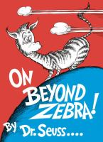 Cover image for On beyond zebra / by Dr. Seuss.