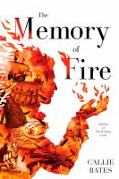 Cover image for The memory of fire / Callie Bates.
