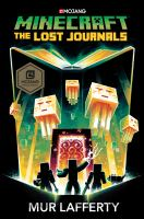 Cover image for Minecraft : the lost journals / Mur Lafferty.
