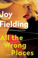 Cover image for All the wrong places / Joy Fielding.
