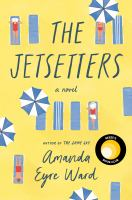 Cover image for The jetsetters / Amanda Eyre Ward.