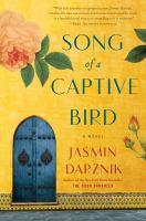 Cover image for Song of a captive bird / Jasmin Darznik.