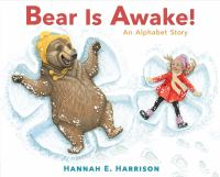 Cover image for Bear is awake! : an alphabet story / Hannah E. Harrison.