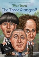 Cover image for Who were the Three Stooges? / by Pam Pollack and Meg Belviso ; illustrated by Ted Hammond.