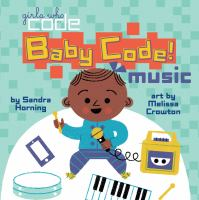 Cover image for Baby code! [board book] : music / by Sandra Horning ; art by Melissa Crowton.