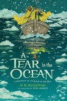 Cover image for A tear in the ocean / H.M. Bouwman ; illustrations, Yuko Shimizu.