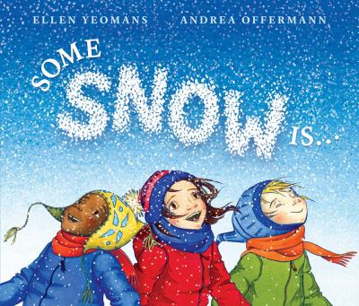 Cover image for Some snow is . . . / Ellen Yeomans ; Andrea Offermann.