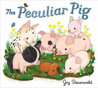 Cover image for The peculiar pig / Joy Steuerwald.