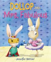 Cover image for Dollop and Mrs. Fabulous / Jennifer Sattler.