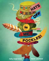 Cover image for Hats off to Mr. Pockles! / by Sally Lloyd-Jones ; illustrated by David Litchfield.